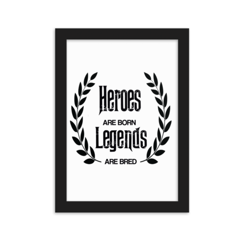 Cell Block Legendz Heroes Are Born - Legendz Are Bred 21x30cm Enhanced Matte Paper Framed Poster