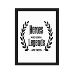 Cell Block Legendz Heroes Are Born - Legends Are Bred 30x40cm Enhanced Matte Paper Framed Poster