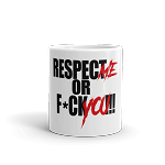 Cell Block Legendz Respect Me or F*ck You!!! Coffee Mug